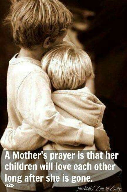 imagenes de i love you brother a mother s prayer is that her children will love each