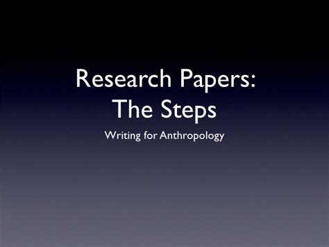 what are the steps in writing a research paper writing research papers the steps