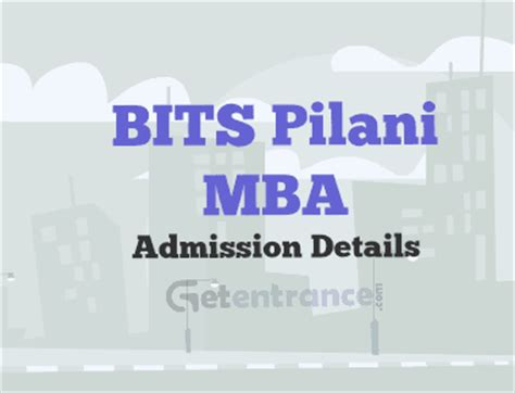 How To Get Into Bits Pilani For Mba by Bits Pilani Mba Admission 2016 2017 Getentrance