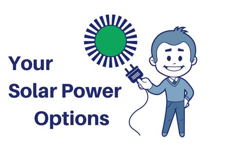 solar power options explore your solar power options with 3 key questions iws