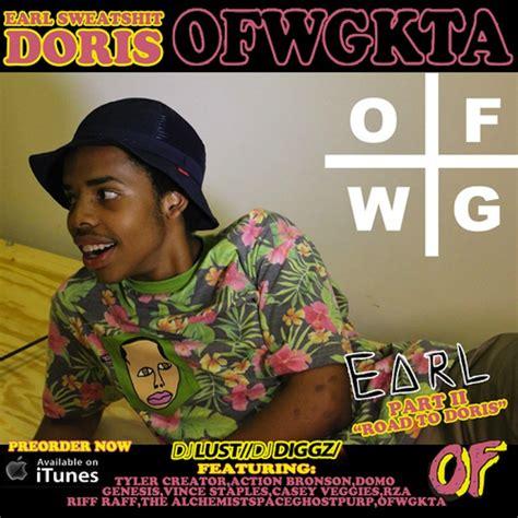 earl sweatshirt doris full album earl sweatshirt drops earl 2 the road to doris mixtape