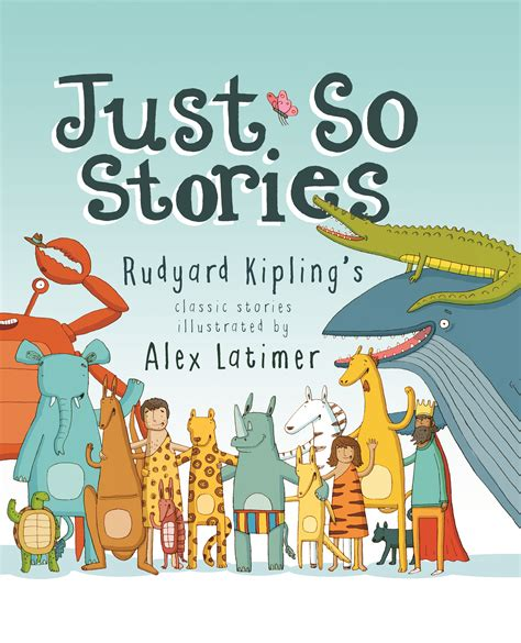 just so stories alex latimer s illustrations for just so stories www ilovebooks co za