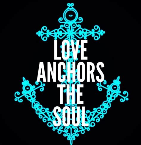 Best Love Anchors The Soul - love anchors the soul great quotes pinterest the