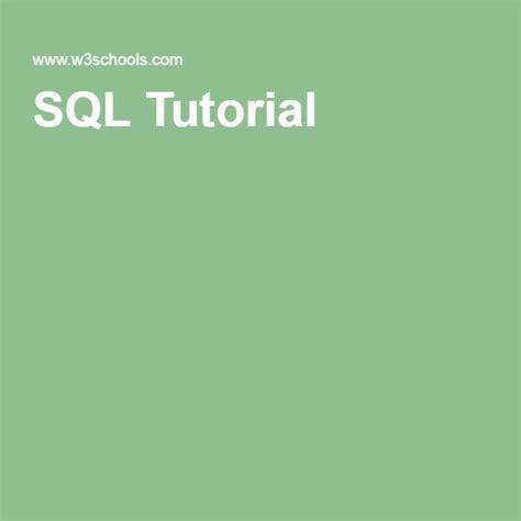 sql query tutorial w3schools 25 best ideas about sql tutorial on pinterest sql