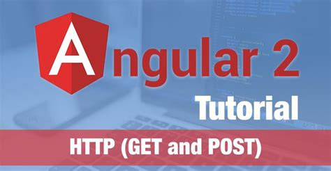 tutorial php get post angular 2 tutorial 2016 http get and post to restful