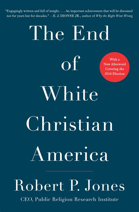 ends books the end of white christian america book by robert p
