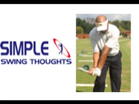 simple golf swing thoughts how to hit mid irons grip posture 80 of golf swing youtube