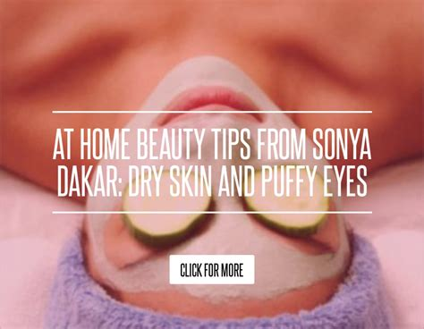 At Home Tips From Sonya Dakar Skin And at home tips from sonya dakar skin and