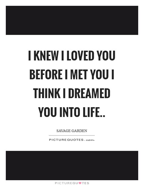 i knew i loved you before i met you quotes