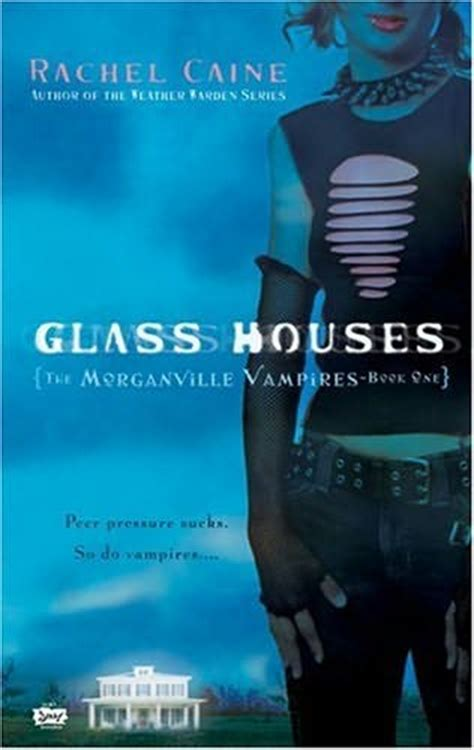 glass houses book glass houses morganville vires book 1 by rachel caine