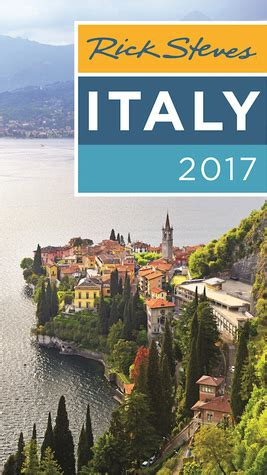 rick steves italy 2018 books rick steves italy 2017 by rick steves