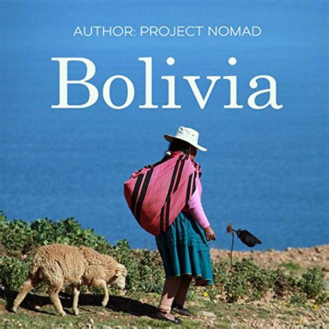 the magic of traveling follow the locals books bolivia bolivia travel guide for your bolivian