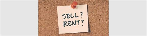 renting out your house and buying another how to decide whether to rent out your home or sell it