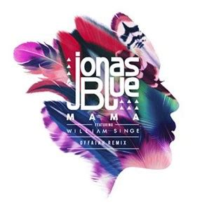 download mp3 mama jonas blue jonas blue mama offaiah remix 233 coute gratuite et