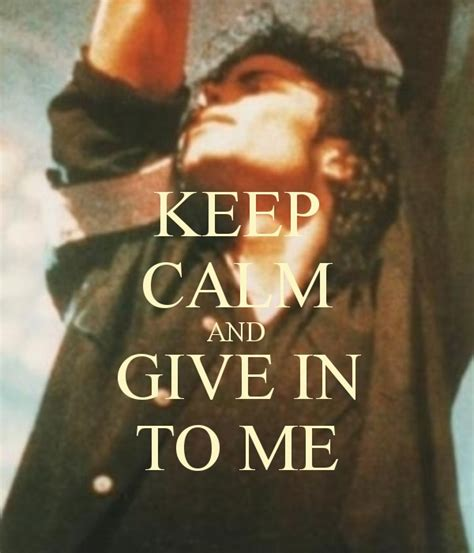 Give In To Me | keep calm and give in to me michael jackson fan art