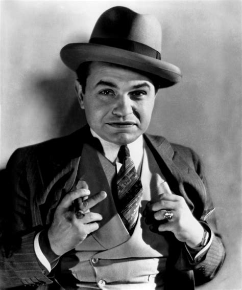 movie gangster actors edward g robinson s quotes famous and not much