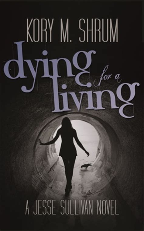 dying living books dying for a living by kory m shrum reviews discussion