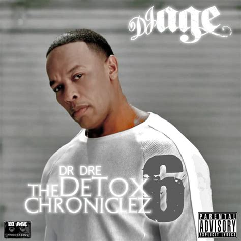 The Detox Chroniclez Vol 5 by Dr Dre The Detox Chroniclez Vol 6 Hosted By Dj Age