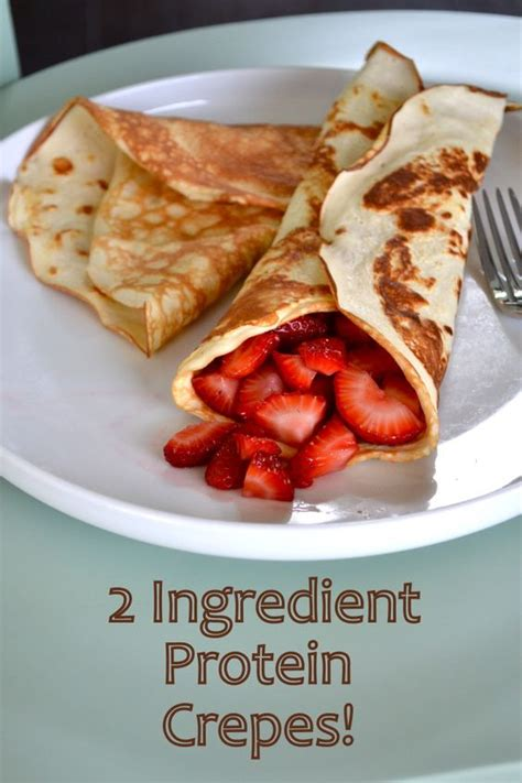 protein 2 eggs 2 ingredient protein crepes recipe powder happy and