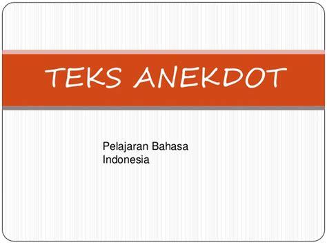 tugas bahasa indonesia membuat teks anekdot struktur teks anekdot