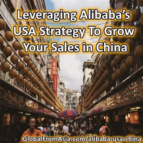 alibaba usa jobs leveraging alibaba s usa strategy to grow your sales in china