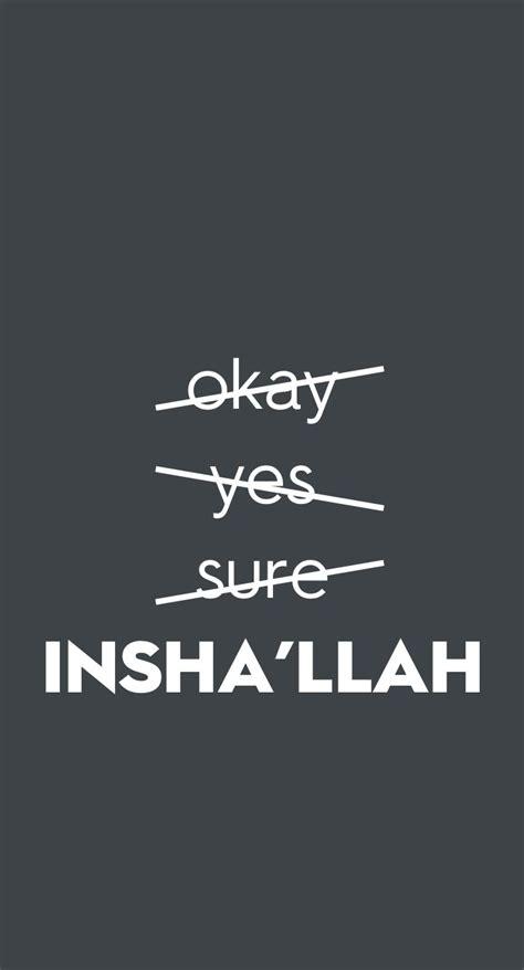 wallpaper for iphone words islamic phone wallpaper always say insha llah inshallah