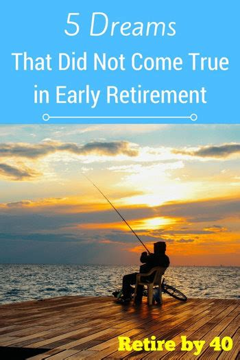 dreams     true  early retirement retire