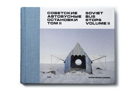 soviet bus stops arriva il secondo volume del progetto fotografico di christopher herwig