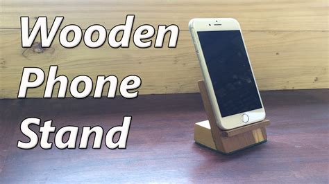 Build A Charging Station by How To Make A Wooden Phone Holder Youtube