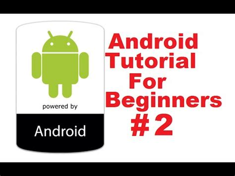 android studio tutorial for beginners youtube android tutorial for beginners 2 how to install android