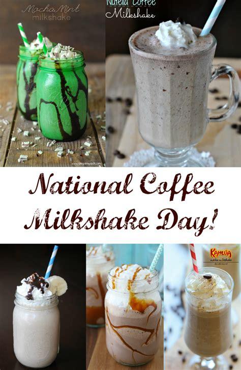 july   national coffee milkshake day discountqueenscom