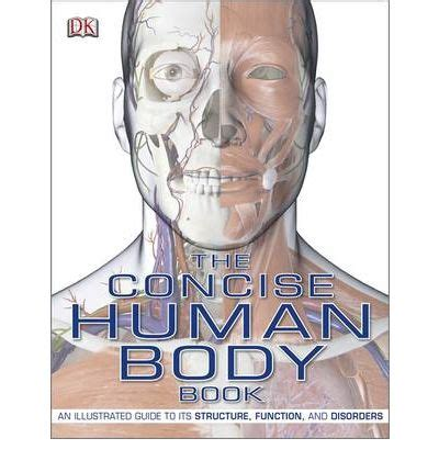 the concise human body the concise human body book dk 9781405340410