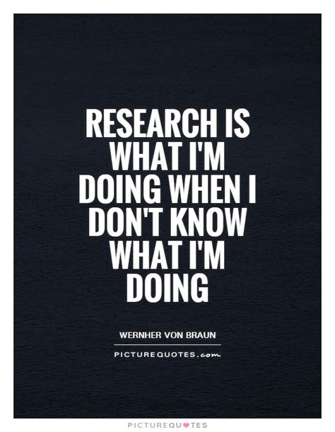 i dont what im doing research quotes research sayings research picture quotes page 2