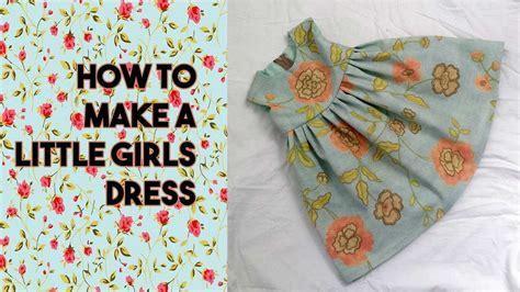 youtube dress pattern making making a girls dress remake free dress pattern