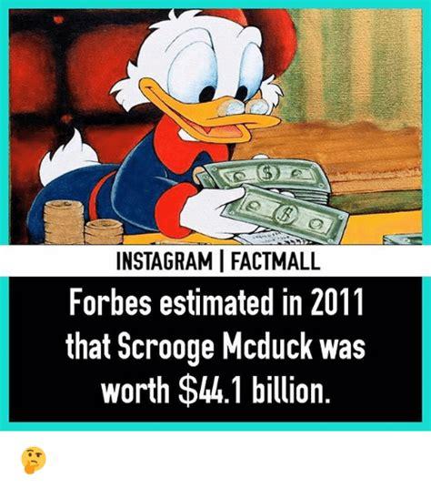 Scrooge Mcduck Meme - instagrami factmall forbes estimated in 2011 that scrooge