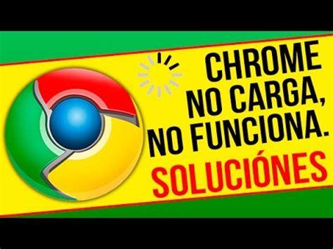 imagenes google no carga soluci 211 n errores de google chrome no carga ni abre las