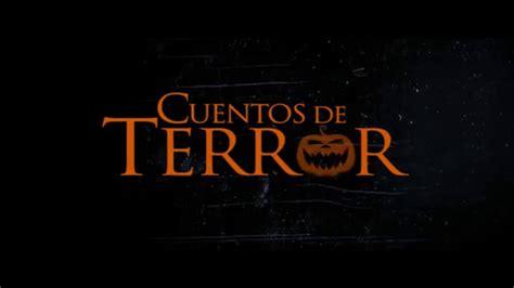 relato de terror corto quot cuentos de terror quot trailer oficial m 233 xico