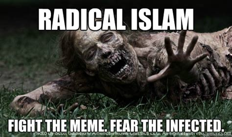 Fear Meme - radical islam fight the meme fear the infected the
