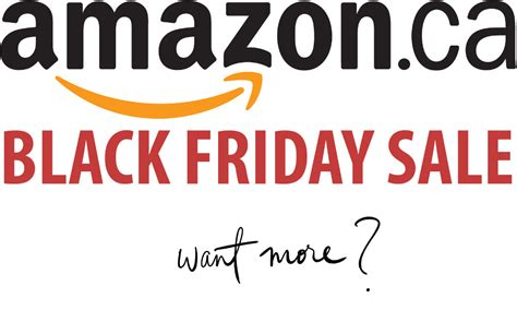 black friday amazon more amazon ca black friday deals just released now live