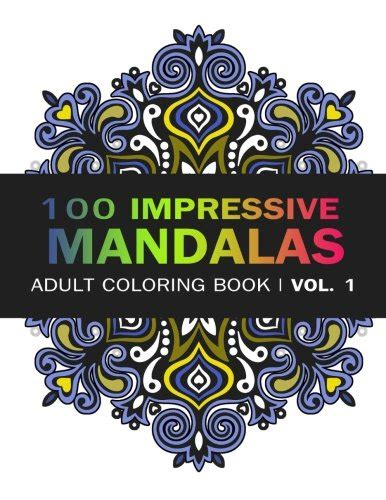 the asylum coloring book volume 1 mandalas books mandala coloring book 100 imressive mandalas