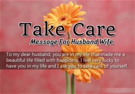 take care messages for husband take care message for husband caring sms messages