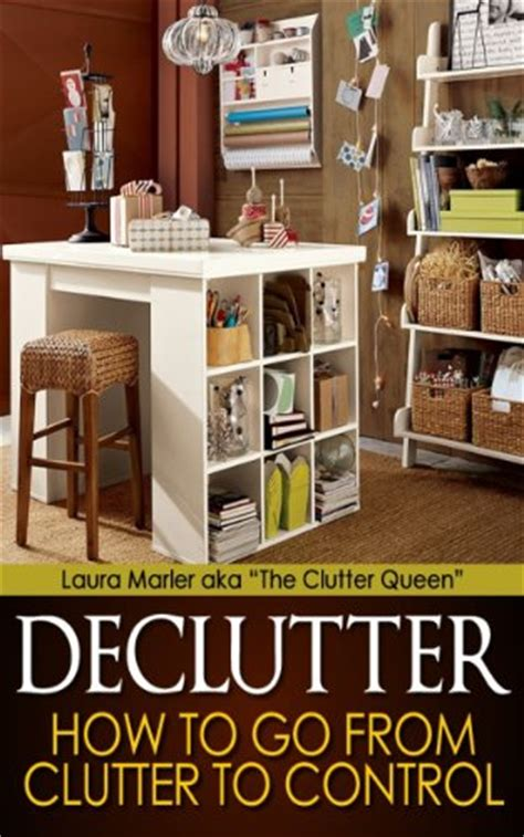cluttered mess to organized success workbook declutter and organize your home and with 100 checklists and worksheets plus free downloads books discover the book declutter clear clutter and