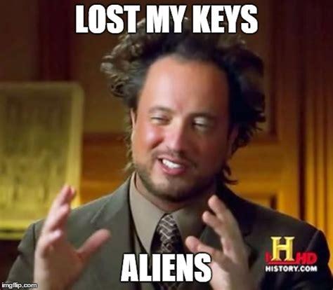 Lost Keys Meme - ancient aliens meme imgflip