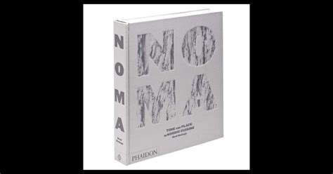 noma time and place noma time and place in nordic cuisine s il devait y avoir une bible gastronomique de l ann 233 e