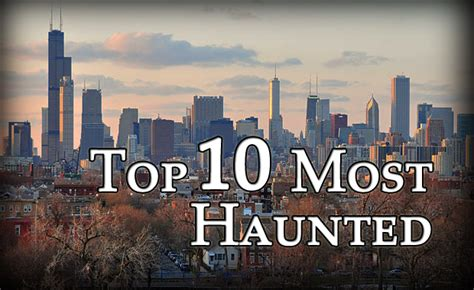 Best Haunted Houses In Chicago by Chicago S Top 10 Most Haunted Places Mysterious Heartland