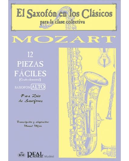 grado elemental partitura 12 piezas f 225 ciles saxo alto grado elemental de mozart w amadeus editorial real
