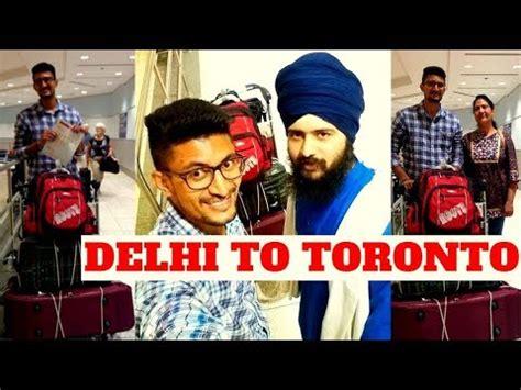 vlog delhi to toronto air canada 2018 india to canada flight journey