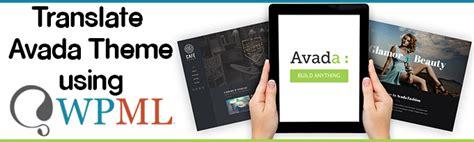 avada theme version multilingual avada sites using wpml