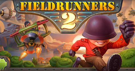 fieldrunners 2 apk fieldrunners 2 hile v1 2 apk obb 171 android i 231 in şey