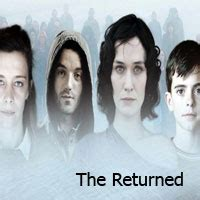 Watch The Returned 2013 Watch The Returned Series Online Episodes Cast Reviews Telepisodes